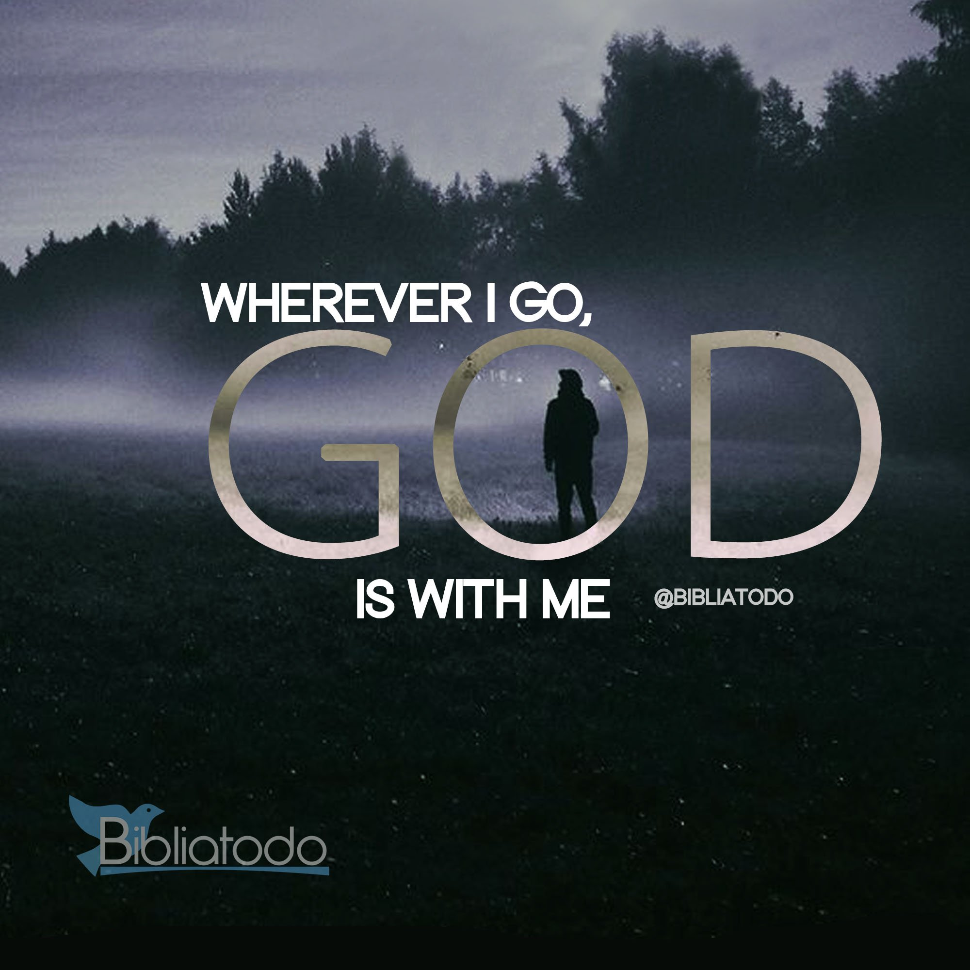 Wherever I go God is with me - CHRISTIAN PICTURES