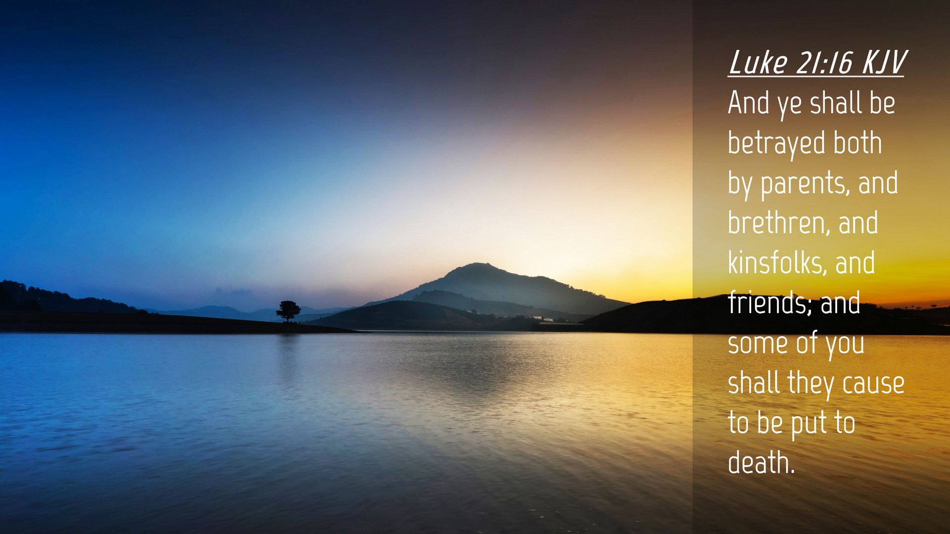 Luke 21:16 KJV Desktop Wallpaper - And ye shall be betrayed both by  parents, and