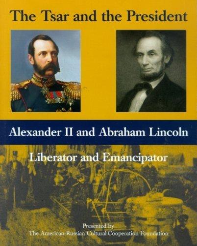 The Tsar and the President: Alexander II and Abraham Lincoln, Liberator and  Emancipator (2009-02-10): Amazon.com: Books
