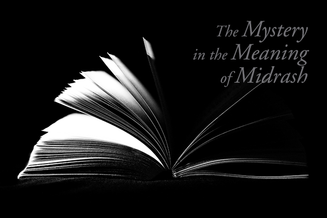 The Mystery in the Meaning of Midrash