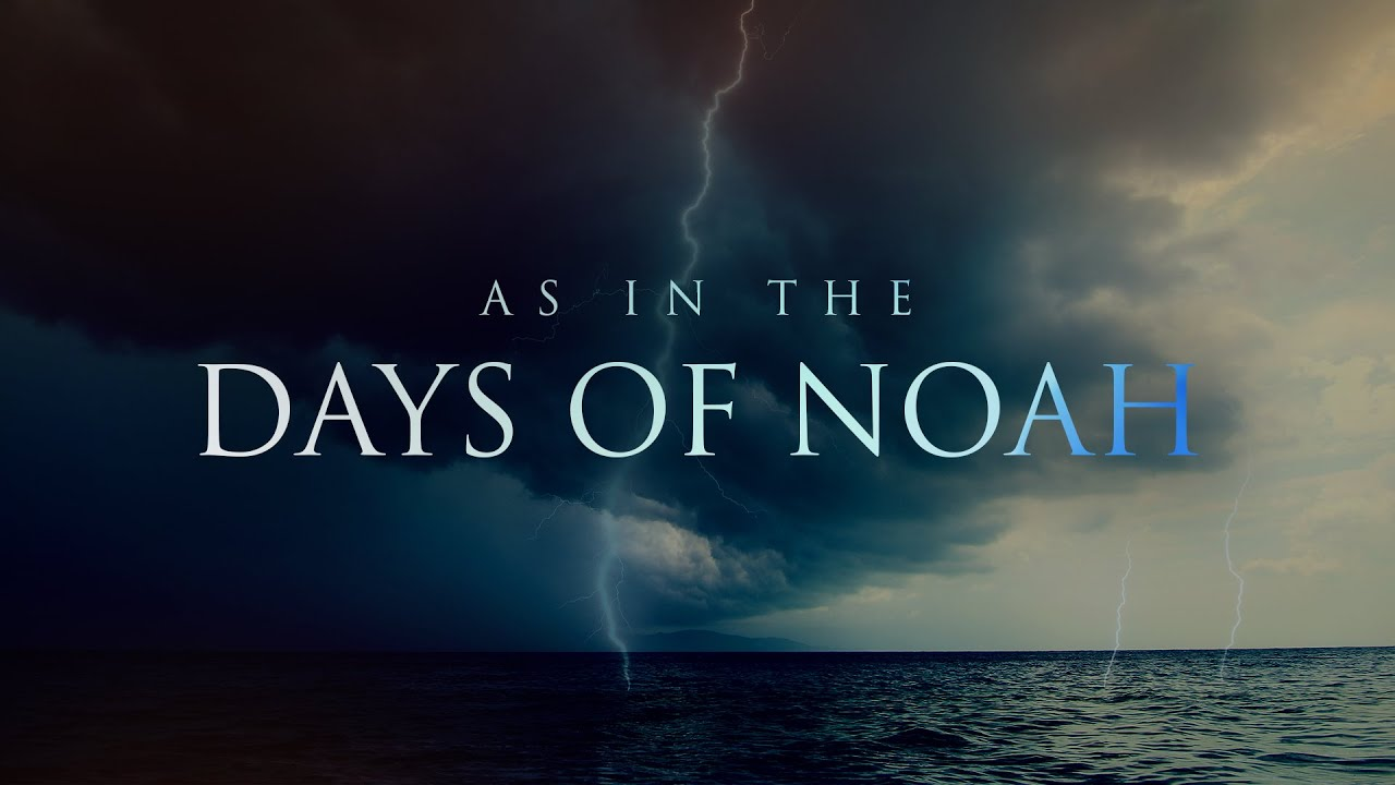 As In The Days Of Noah - YouTube